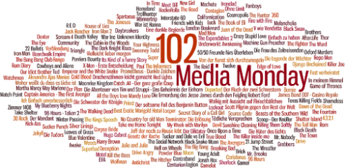 MEDIA MONDAY #102
