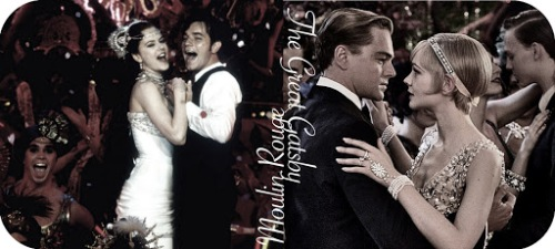 MOULIN ROUGE (2001) / THE GREAT GATSBY (2013)