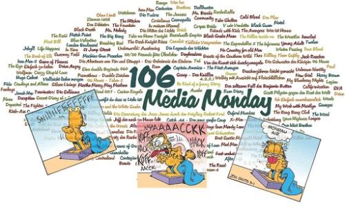 MEDIA MONDAY #106