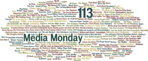 MEDIA MONDAY #113