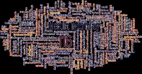 MEDIA MONDAY #116